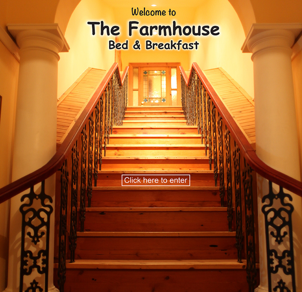 Welcome to The Farmhouse Bed & Breakfast - Please click to Enter